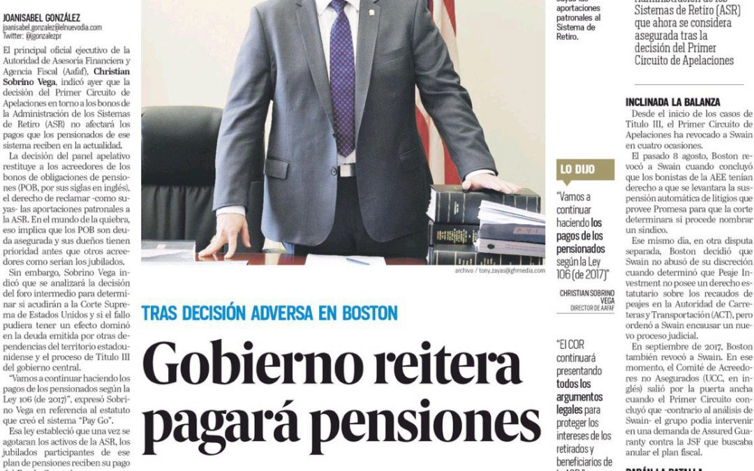 Pago actual de los pensionados no se verá afectado tras decisión del Primer Circuito de Apelaciones.